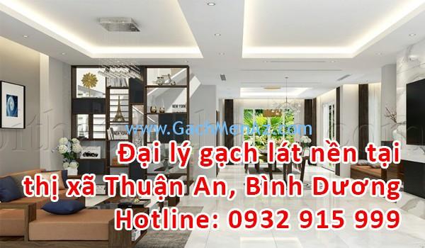 Đại lý gạch lát nền, gạch ốp tường tại thị xã Thuận An, Bình Dương