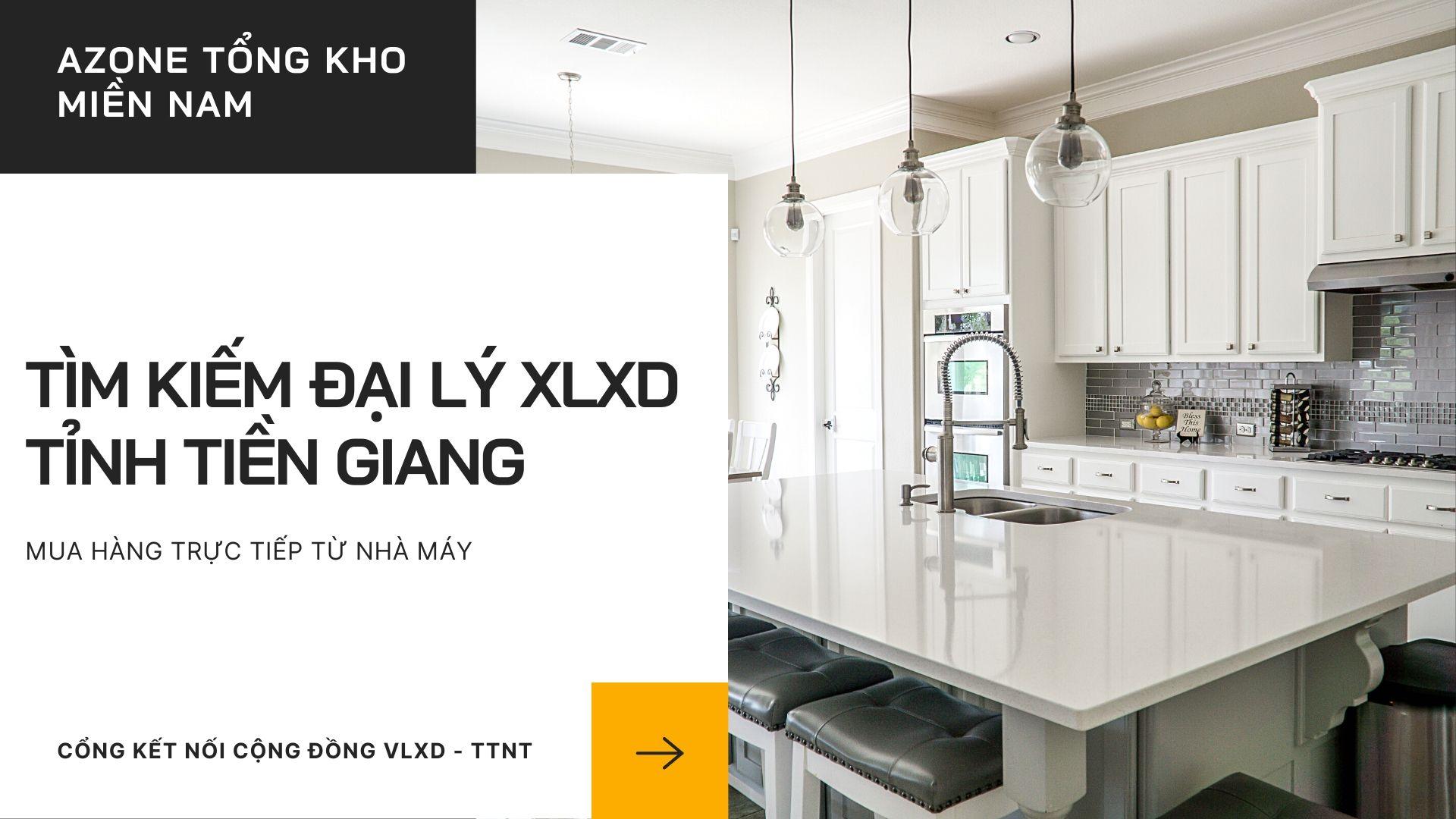 Tìm kiếm đại lý vlxd tỉnh Tiền Giang