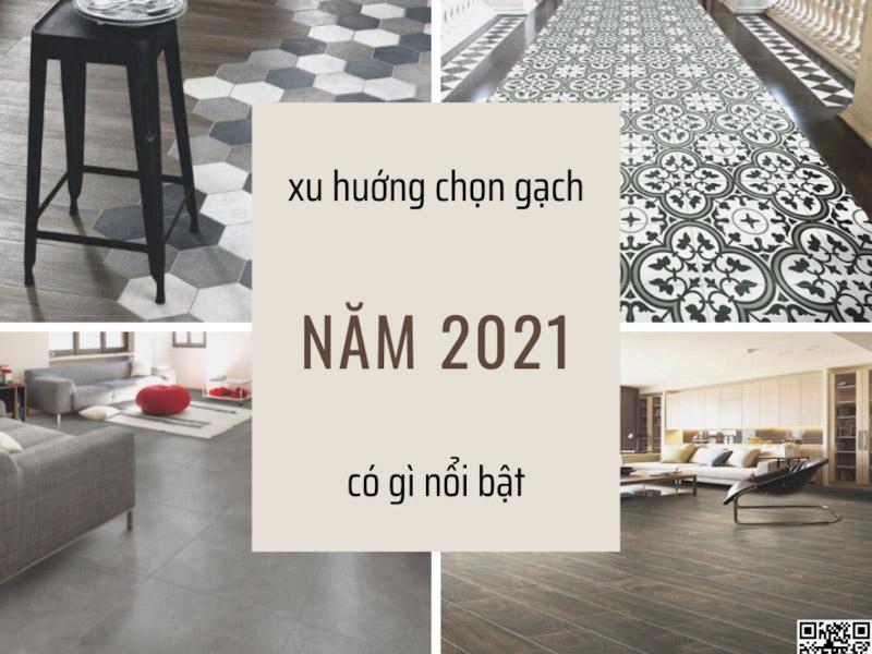 Xu hướng chọn gạch lát nền 2021 có gì nổi bật