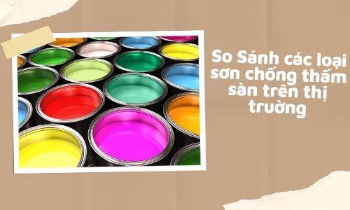 So sánh các loại sơn chống thấm trên thị truờng